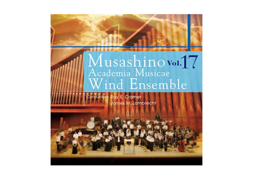 [CD] Musashino Academia Musicae Wind Ensemble Vol.17