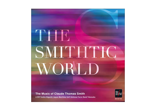 [CD] The Smithtic World -The Music of Claude Thomas Smith