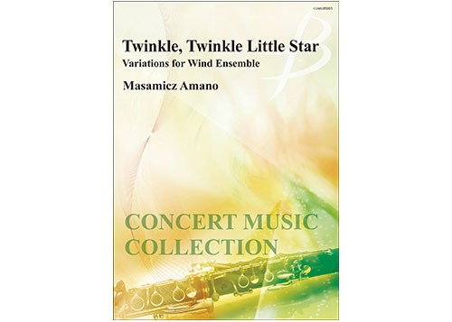 Twinkle, Twinkle Little Star Variations for Wind Ensemble