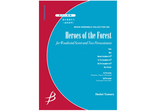 Heroes of the Forest for Woodwinds Sextet and Percussion