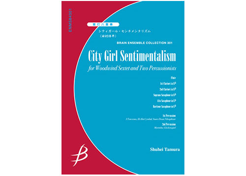 City Girl Sentimentalism for Woodwinds Sextet and Percussion