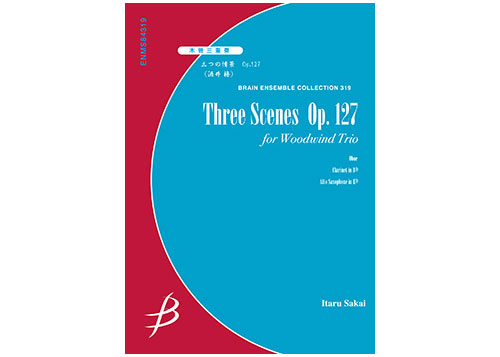 Three Scenes Op. 127 for Woodwinds Trio