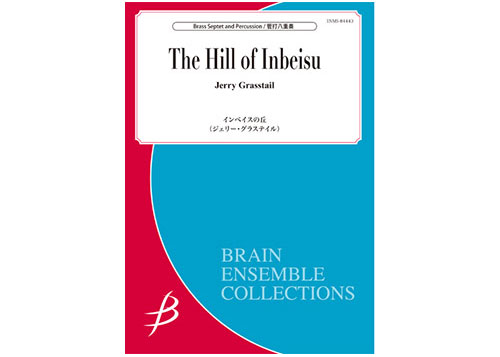The Hill of Inbeisu for Brass Septet and Percussion