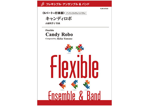 Candy Robo Flexible 6 Parts + Percussion