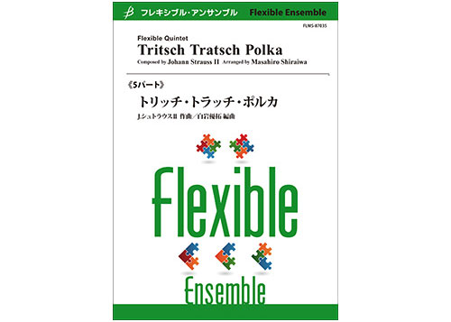Tritsch Tratsch Polka Flexible 5 Parts