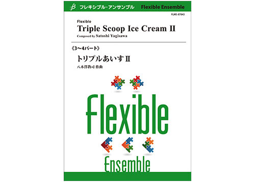 Triple Scoop Ice Cream II - Flexible Trio/Quartet